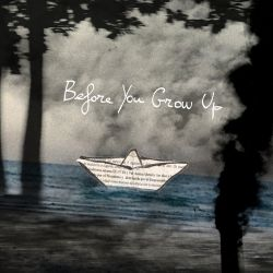 : Before You Grow Up.