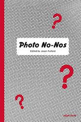 Jason Fulford: Photo No-Nos.