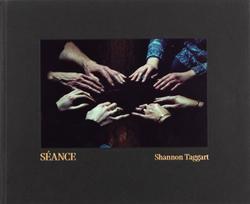 Shannon Taggart: Séance.